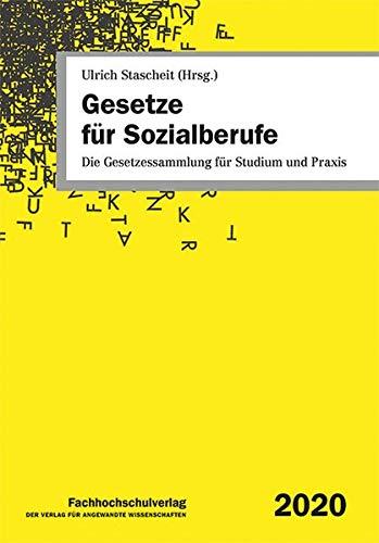 Gesetze für Sozialberufe: Die Gesetzessammlung für Studium und Praxis 2020