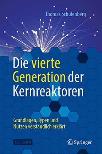 Die vierte Generation der Kernreaktoren: Grundlagen, Typen und Nutzen verständlich erklärt