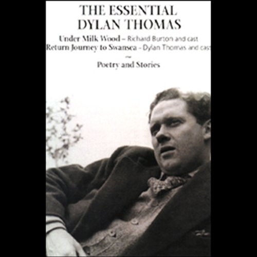 The Essential Dylan Thomas                   De :                                                                                                                                 Dylan Thomas                               Lu par :                                                                                                                                 Dylan Thomas,                                                                                        Richard Bebb,                                                                                        Jason Hughes,                   and others                 Durée : 4 h et 52 min     Pas de notations     Global 0,0