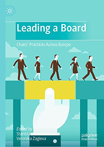 Leading a Board: Chairs' Practices Across Europe (English Edition)