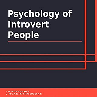 Psychology of Introvert People                   By:                                                                                                                                 IntroBooks                               Narrated by:                                                                                                                                 Andrea Giordani                      Length: 41 mins     Not rated yet     Overall 0.0