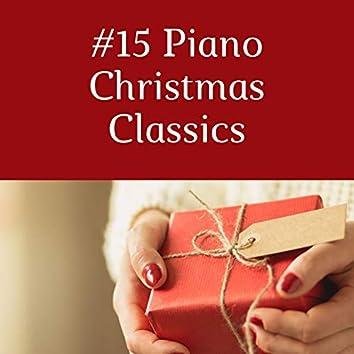 15 Piano Christmas Classics: Happy Songs & Carols for a Very Merry Xmas with Family