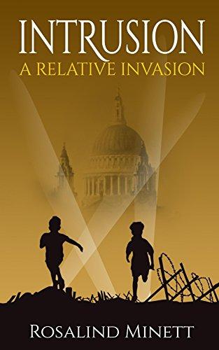 Book: Intrusion (A Relative Invasion Book 1) by Rosalind Minett