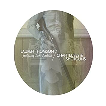 Chanteuses & Shotguns (feat. Tami Neilson)