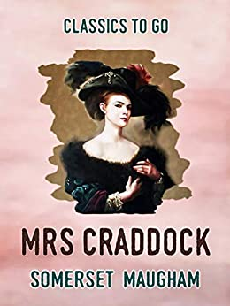 Mrs Craddock (Classics To Go) by [Somerset Maugham]
