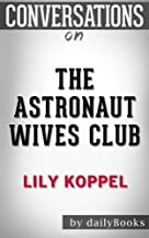 Conversations on The Astronaut Wives Club by Lily Koppel