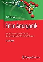 Fit in Anorganik: Das Pruefungstraining fuer alle Naturwissenschaftler und Mediziner (Studienbuecher Chemie)