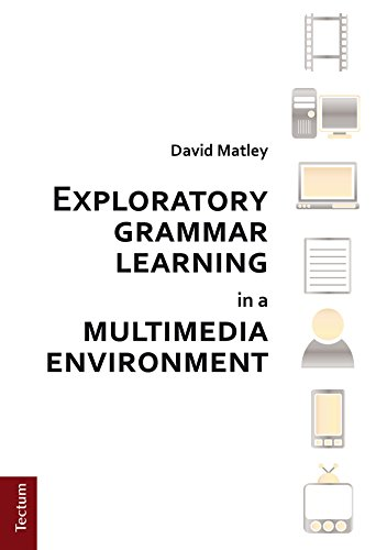 Exploratory grammar learning in a multimedia environment (English Edition)