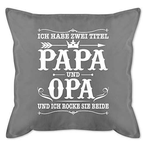 Shirtracer Vatertagsgeschenk Kissen - Ich Habe Zwei Titel Papa und Opa/Vintage - weiß - Unisize - Grau - Zwei Titel Papa und Opa Kissen - GURLI Kissen mit Füllung - Kissen 50x50 cm und Dekokissen mit