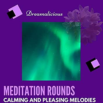 Meditation Rounds - Calming And Pleasing Melodies
