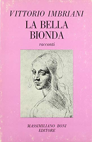 La bella bionda (costumi napoletani) ed altri racconti.