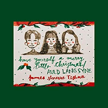 Have Yourself a Merry Little Christmas / Auld Lang Syne