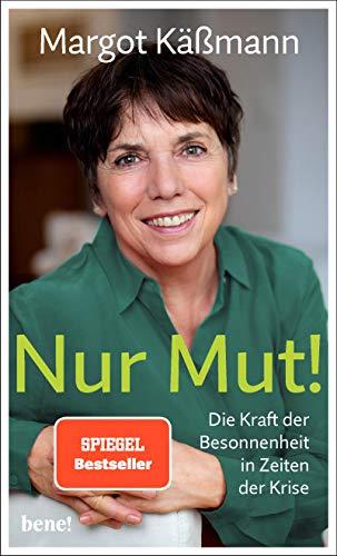 Nur Mut! - Die Kraft der Besonnenheit in Zeiten der Krise (German Edition)