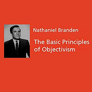 The Basic Principles of Objectivism                   By:                                                                                                                                 Nathaniel Branden                               Narrated by:                                                                                                                                 Nathaniel Branden                      Length: 24 hrs and 15 mins     2 ratings     Overall 3.0