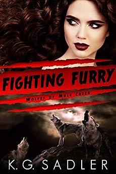 Fighting Furry (Wolves of Mule Creek Book 1) by [K. G. Sadler]