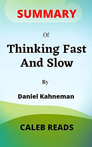 Summary of THINKING Fast And Slow By Daniel Kahneman (English Edition)