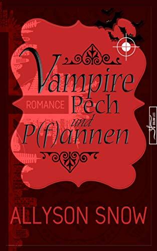 Vampire, Pech und P(f)annen: (Verflixt und zugebissen 1)