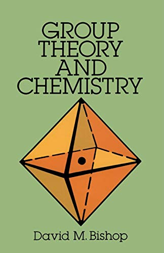 Compare Textbook Prices for Group Theory and Chemistry Dover Books on Chemistry Revised ed. Edition ISBN 9780486673554 by David M. Bishop