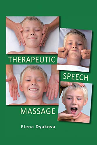 Compare Textbook Prices for Therapeutic Speech Massage Illustrated Edition ISBN 9781469193052 by Dyakova, Elena