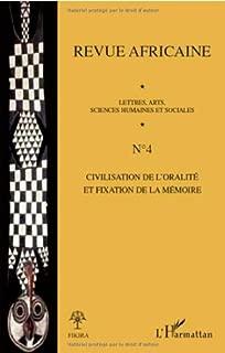 Revue africaine, N° 4 : Civilisation de l'oralité et fixation de la mémoire