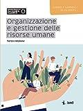 Organizzazione e gestione delle risorse umane. Nuova ediz....