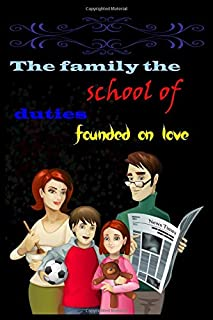 The family the school of  duties founded on love: A Gratitude Journal for Kids and Families, A Genealogy Journal Notebook ...