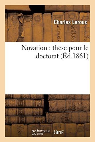 Novation: Thèse Pour Le Doctorat