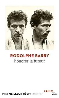 Honorer la fureur par Rodolphe Barry