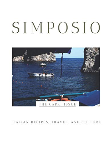 Simposio | Italian Recipes, Travel, and Culture: The Capri Issue