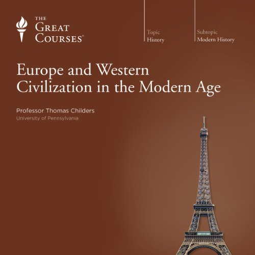 Europe and Western Civilization in the Modern Age                   Written by:                                                                                                                                 Thomas Childers,                                                                                        The Great Courses                               Narrated by:                                                                                                                                 Thomas Childers                      Length: 23 hrs and 25 mins     4 ratings     Overall 5.0