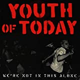 Songtexte von Youth of Today - We're Not in This Alone