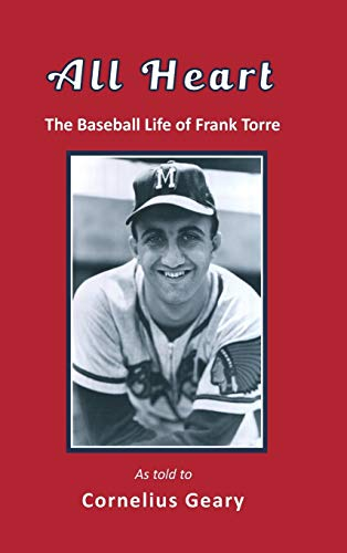 All Heart: The Baseball Life of Frank Torre (HC)