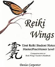 Reiki Wings, Student Notes, Usui Reiki - Level III: Companion notes to Reiki Wings Teacher's Handbook