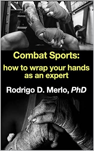 Combat Sports: how to wrap your hands as an expert. (English Edition)