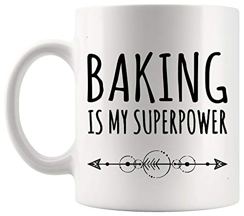 Funny Mug Cup - Funny Baker Baking Is My Superpower 11Oz Mugs Cups