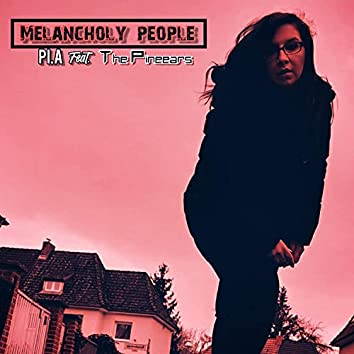 Melancholy People (feat. The Pinneears)