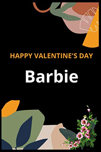 HAPPY VALENTINE'S DAY Barbie: A Blank Lined Notebook Gift for Birthday Valentine's Day Gift for Loves