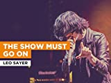 The Show Must Go On al estilo de Leo Sayer
