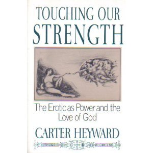 Touching Our Strength: The Erotic As Power and the Love of God
