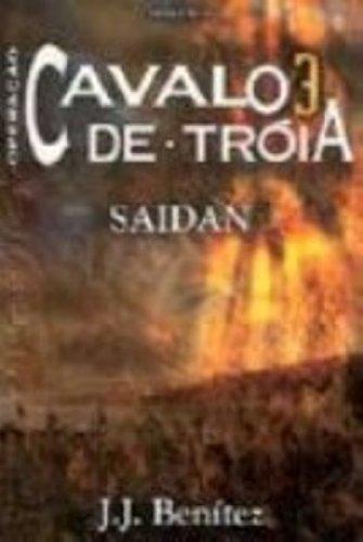 Operação Cavalo De Troia. Saidan - Volume 3
