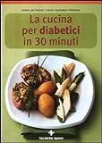 La cucina per diabetici in 30 minuti