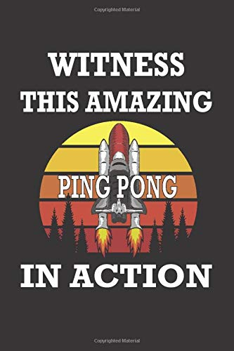 Witness This Amazing PING PONG In Action : Personalized notebooks with name: Lined Notebook / Journal Gift, 120 Pages, 6x9, Soft Cover, Glossy Finish ,Funny Writing Notebook, Journal For Work