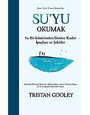 Su'yu Okumak: Su Birikintisinden Denize Kadar İpuçları ve Şekiller