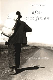 After Crucifixion: The Promise of Theology