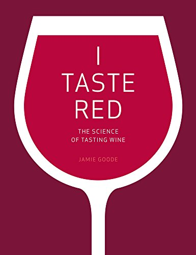 I Taste Red: The Science of Tasting Wine