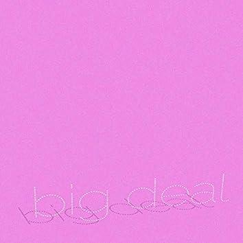 Big Deal!