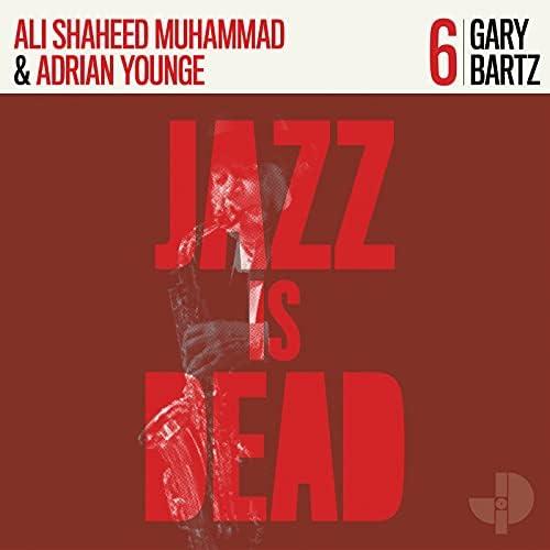Gary Bartz, Ali Shaheed Muhammad & Adrian Younge