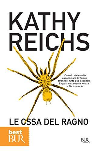 Le ossa del ragno: I romanzi della serie tv Bones (La serie di Temperance Brennan Vol. 13)