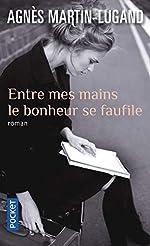 Entre mes mains le bonheur se faufile d'Agnès Martin-Lugand