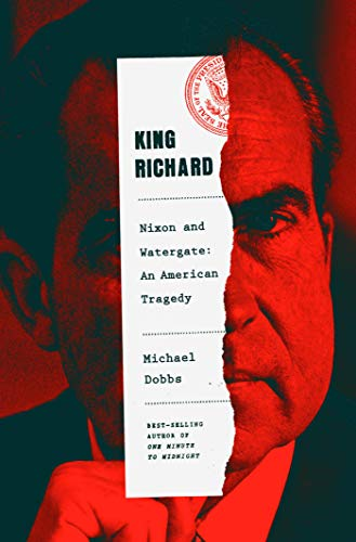 Compare Textbook Prices for King Richard: Nixon and Watergate--An American Tragedy 1st Edition Edition ISBN 9780385350099 by Dobbs, Michael